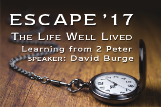 ESCAPE'17 - The Life Well Lived (2 Peter)